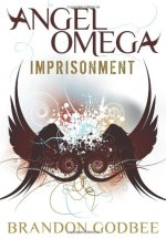 Angel Omega: Imprisonment by Brandon Godbee
