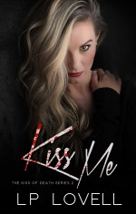 Kiss Me (Kiss of Death #2) by LP Lovell