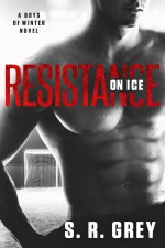 Resistance on Ice (Boys of Winter #2) by S.R. Grey