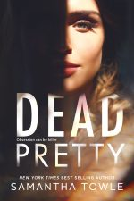 Dead Pretty by Samantha Towle