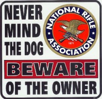 NRA sign never mind dog beware of owner