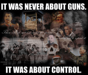 Never about guns always about control