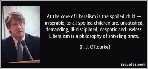 Liberalism philosophy of spoiled brats