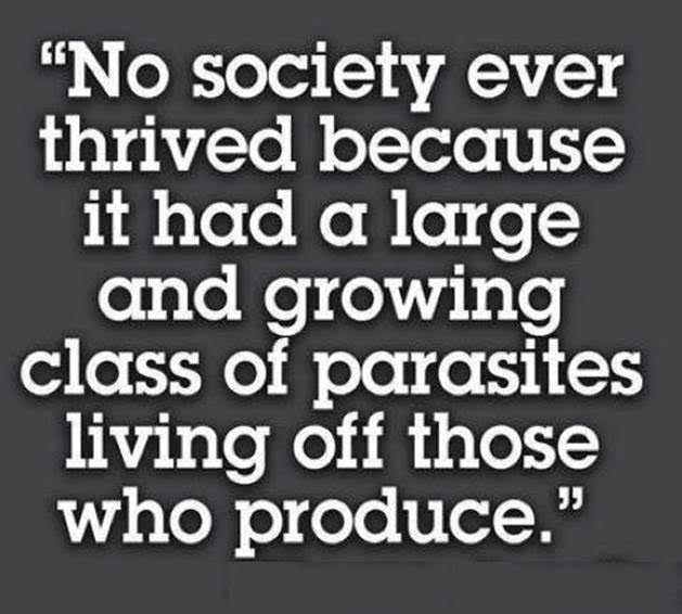 Societies don't thrive with parasites