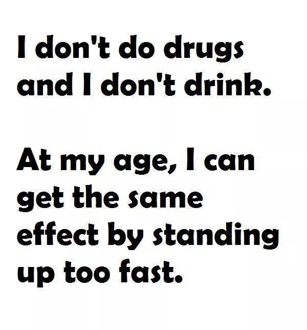 Don't drink old age