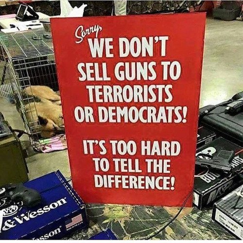 No guns to terrorists or democrats indistinguishable