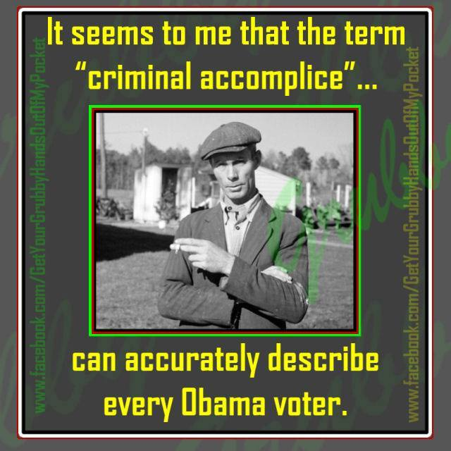 Obama voters criminal accomplice