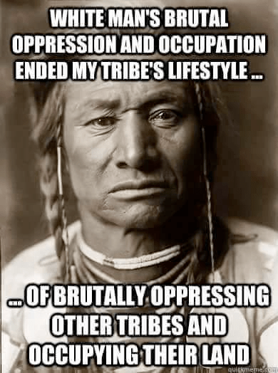 Stupid Liberals Multiculturalism Indians weren't necessarily good