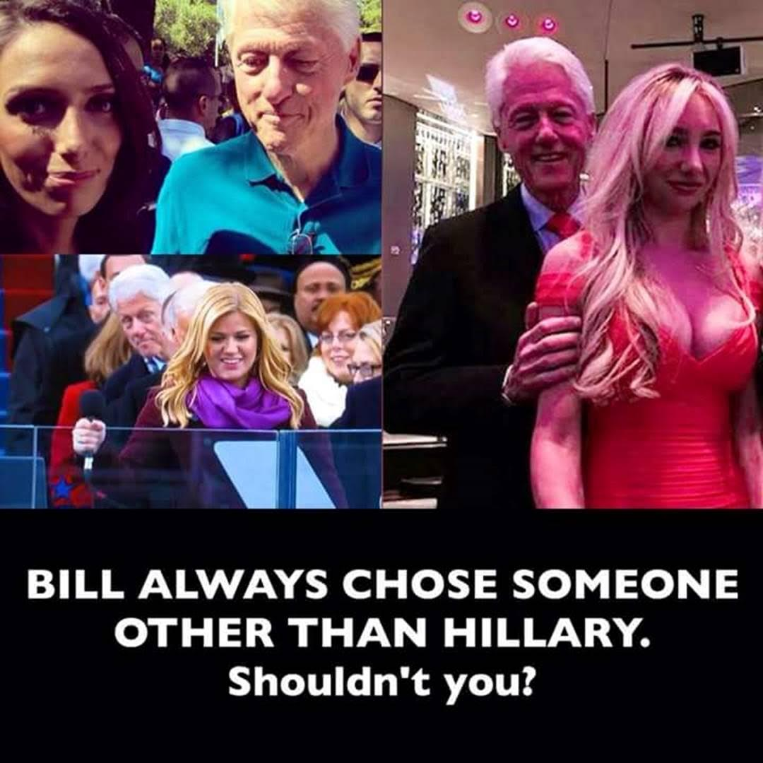 Hillary Bill always chose someone else