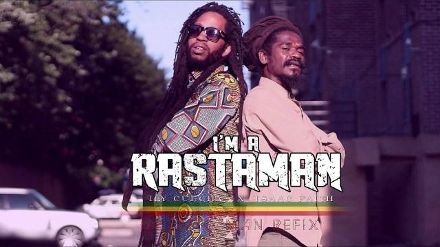 Rastaman Refix: Ily Culcha featuring Isaac Faith