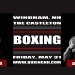 Boxing NH Windham Castleton Hampton Rim April 12 May 31