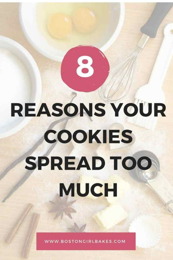 8 Reasons Your Cookies Spread Too Much