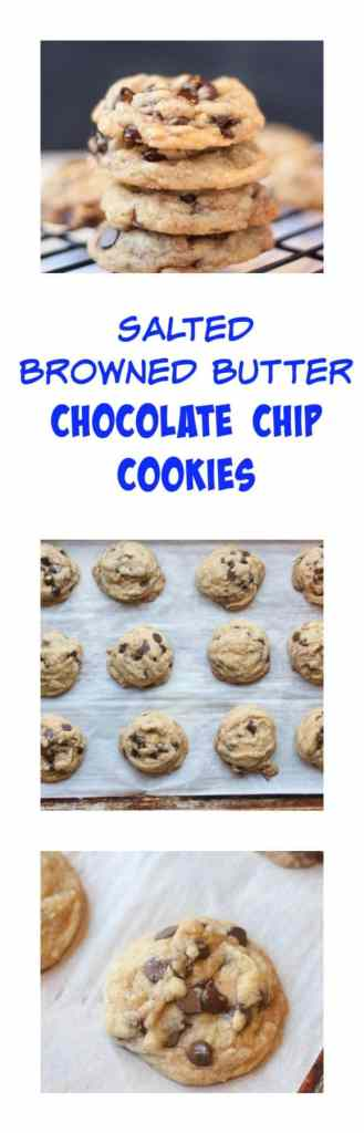 Salty browned butter chocolate chip cookies- these are out of this world!