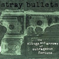 "Stray Bullets Re-Release ""The Slings and Arrows of Outrageous Fortune""; Are They Back Together?"