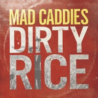 "Mad Caddies Release ""Dirty Rice"" on Fat Wreck; First New Record in Seven Years"