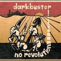 "Stream The New Darkbuster Album ""No Revolution"""