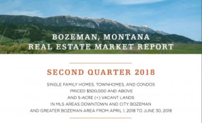 Bozeman Real Estate Market Report Second Quarter 2018