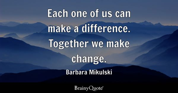 Make A Difference Quotes   BrainyQuote Make A Difference Quotes