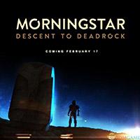 Morningstar Descent to Deadrock Review