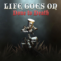 Life Goes On Done to Death Review