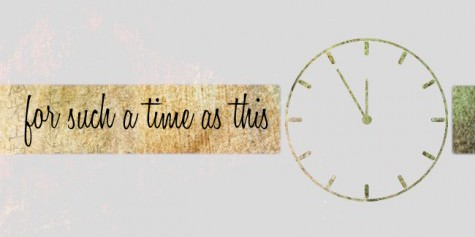 "a graphic of a clock with the words ""for such a time as this"" reminding us of our specific purpose for life"