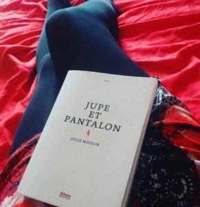 Nos dernières lectures (tome 4) - Page 2 Jupe-et-pantalon-julie-moulin