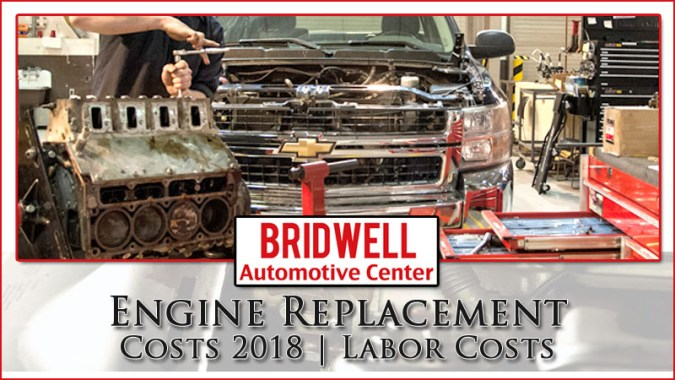 Engine Replacement Costs 2018   Labor Costs   Bridwell Automotive Engine Replacement Cost 2018