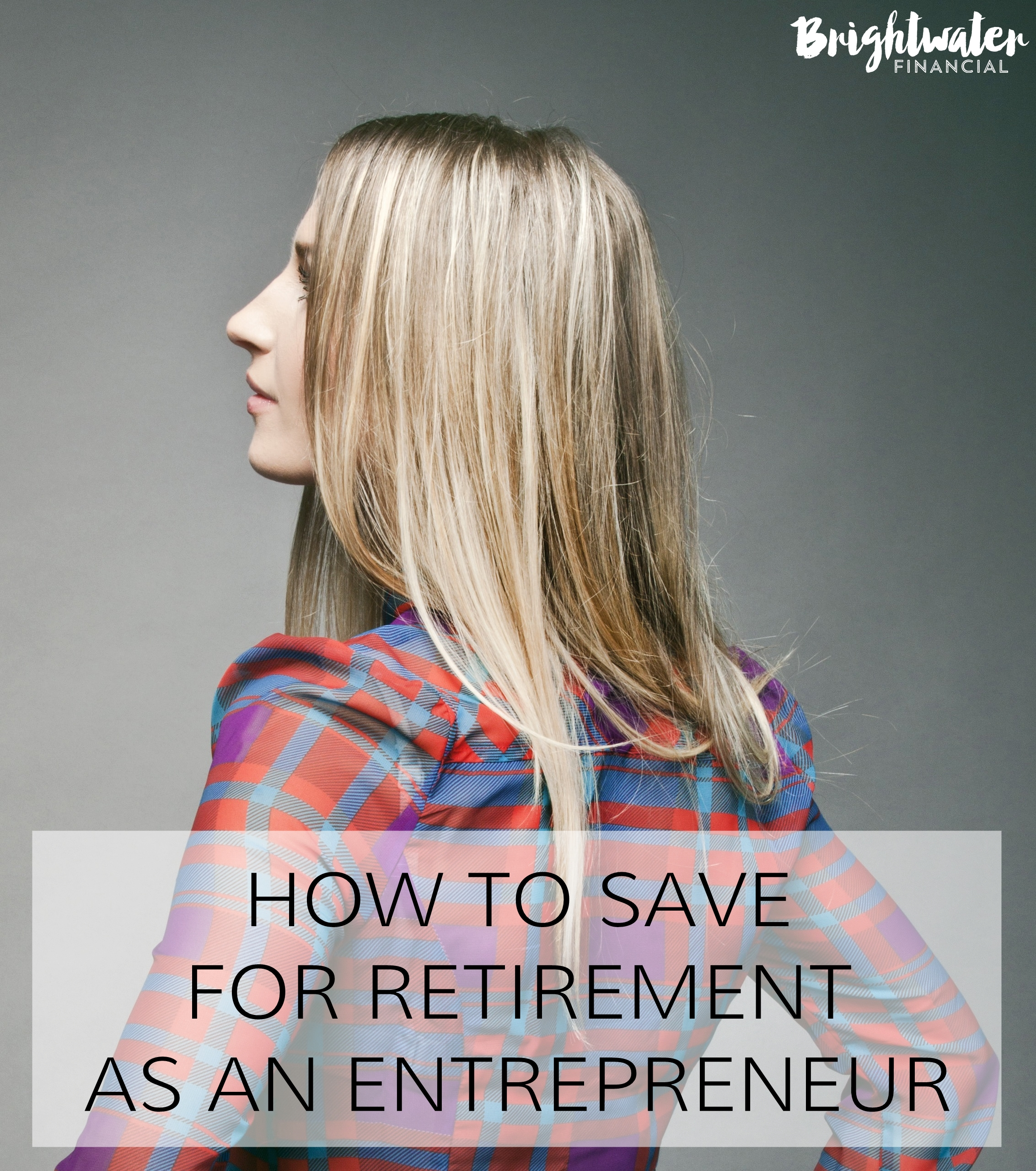 Retirement archives brightwater financial llc how to save for retirement as an entrepreneur falaconquin