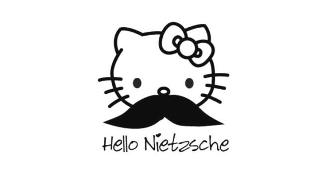 Hello Nietzsche