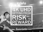 White Paper: 4K/UHD: Getting from Risk to Reward