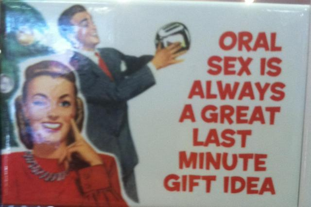 Oral sex is always a great last minute gift idea
