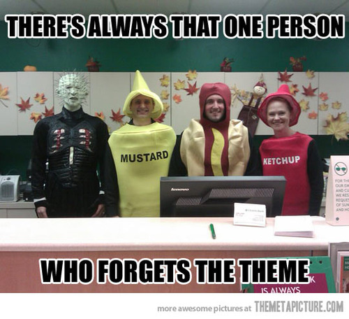 there's always that one person who forgets the theme
