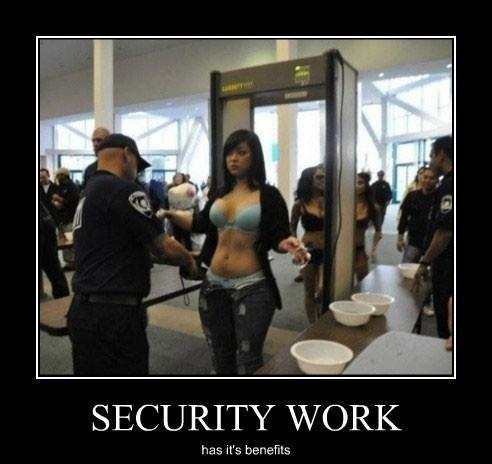 """""""security work has its benefits"""""""