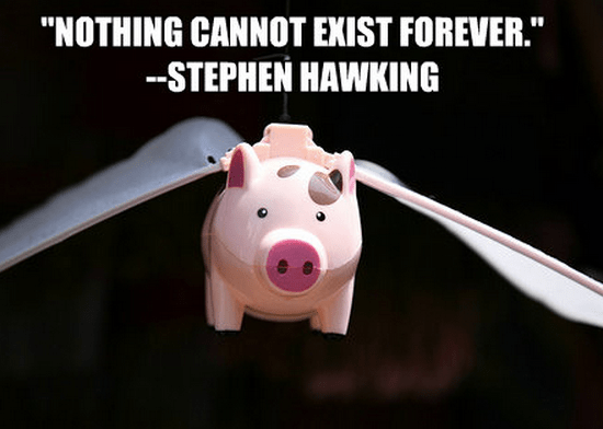 """Nothing cannot exist forever."""