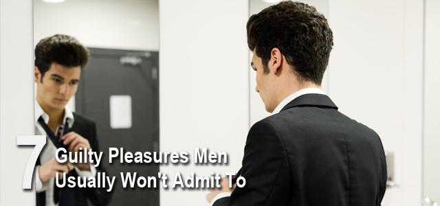 Guilty Pleasures for Men