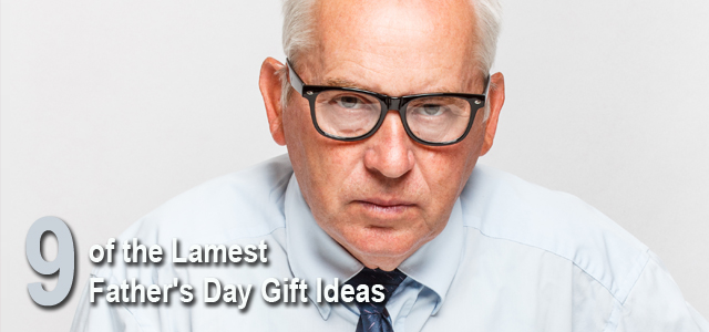 Lamest Fathers Day Gifts