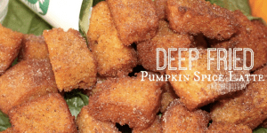 We Now Live In A World Where 'Deep-Fried Pumpkin Spice Lattes' Are A Thing That Exists
