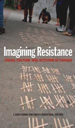 Imagining Resistance: Visual Culture and Activism in Canada