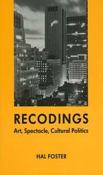 Recodings: Art, Spectacle, Cultural Politics