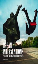 Urban Interventions: Personal Projects in Public Spaces