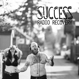 Success - Radio Recovery