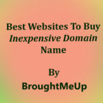 Best Websites To Buy Inexpensive Domain Name