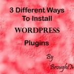3 Different Ways To Install WordPress Plugin