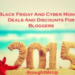Black Friday and Cyber Monday 2015 Deals For Bloggers