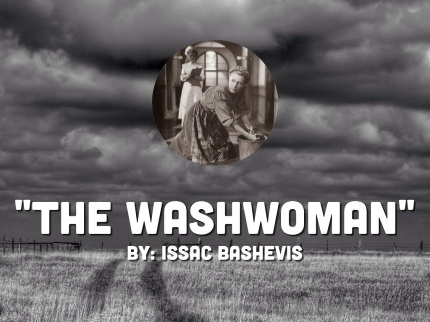 Washwoman by Isaac Bashevis Singer