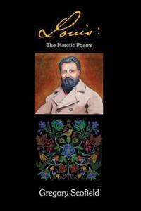 Scofield Louis Heretic Poems