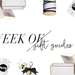 WEEK OF GIFT GUIDES: Your Fabulous and Chic BFF