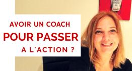 Etre coaché pour passer à l'ACTION ?