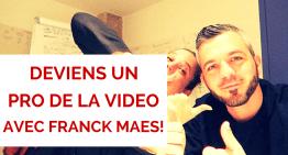 Comment devenir Smart en Vidéo ? avec Franck Maes