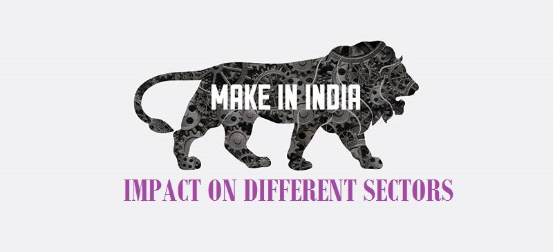 Impact of Make in India over Different Sectors of India